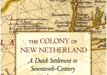 The Colony of New Netherland: A Dutch Settlement in Seventeenth-Century