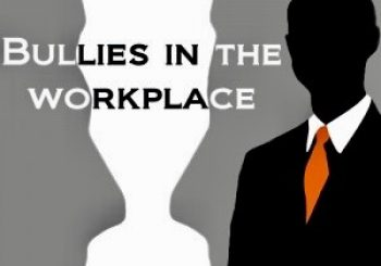 WorkPlace Bullying It Can Happen To You..